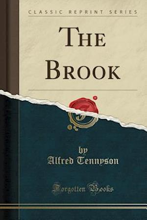 Bog, paperback The Brook (Classic Reprint) af Alfred Tennyson