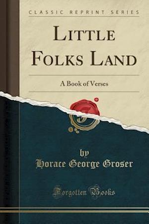 Bog, paperback Little Folks Land af Horace George Groser