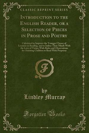 Bog, paperback Introduction to the English Reader, or a Selection of Pieces in Prose and Poetry af Lindley Murray