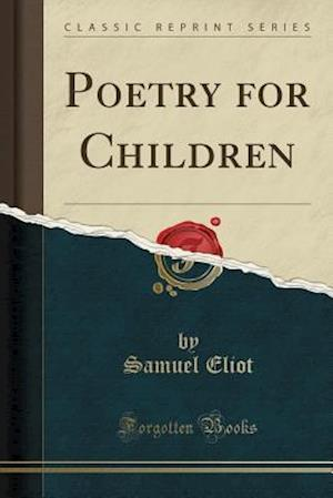 Bog, paperback Poetry for Children (Classic Reprint) af Samuel Eliot