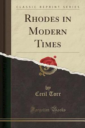 Bog, paperback Rhodes in Modern Times (Classic Reprint) af Cecil Torr