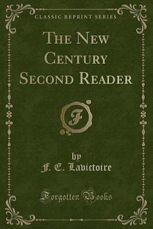 Bog, paperback The New Century Second Reader (Classic Reprint) af F. E. Lavictoire