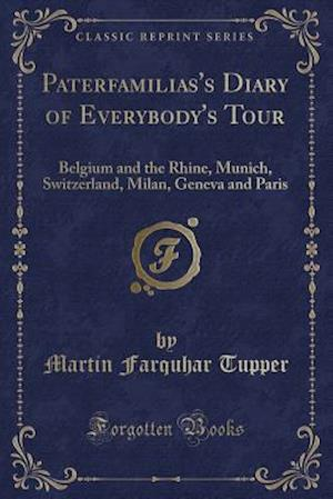Bog, paperback Paterfamilias's Diary of Everybody's Tour af Martin Farquhar Tupper