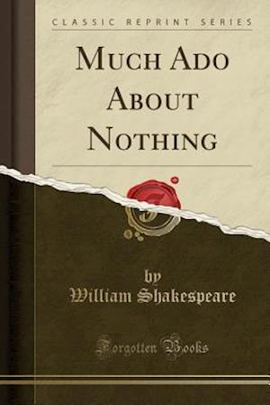 Bog, paperback Much ADO about Nothing (Classic Reprint) af William Shakespear