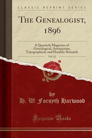 Bog, paperback The Genealogist, 1896, Vol. 12 af H. W. Forsyth Harwood