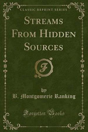 Bog, paperback Streams from Hidden Sources (Classic Reprint) af B. Montgomerie Ranking