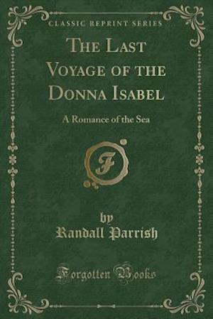 Bog, paperback The Last Voyage of the Donna Isabel af Randall Parrish
