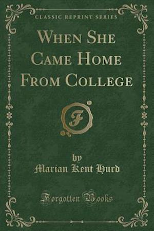 Bog, paperback When She Came Home from College (Classic Reprint) af Marian Kent Hurd