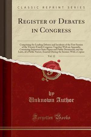 Bog, paperback Register of Debates in Congress, Vol. 12 af Unknown Author