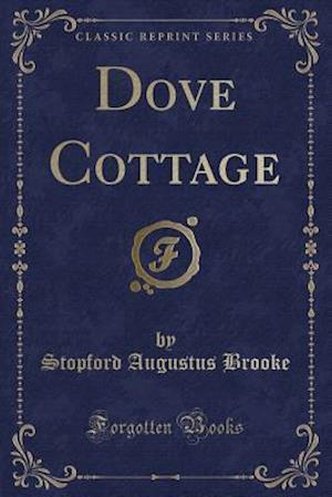 Bog, paperback Dove Cottage (Classic Reprint) af Stopford Augustus Brooke