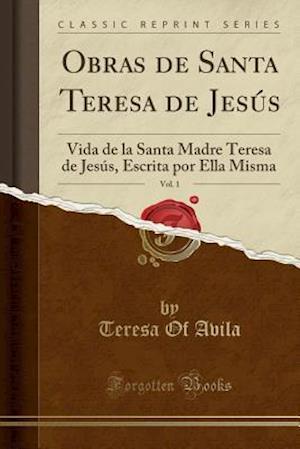 Bog, paperback Obras de Santa Teresa de Jesus, Vol. 1 af Teresa of Avila