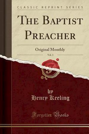 Bog, paperback The Baptist Preacher, Vol. 3 af Henry Keeling