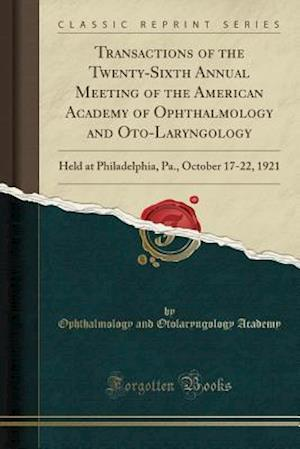 Bog, paperback Transactions of the Twenty-Sixth Annual Meeting of the American Academy of Ophthalmology and Oto-Laryngology af Ophthalmology and Otolaryngolog Academy