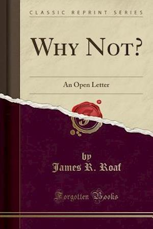 Bog, paperback Why Not? af James R. Roaf