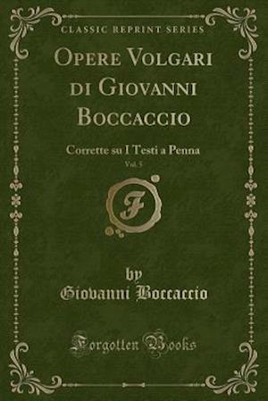 Bog, paperback Opere Volgari Di Giovanni Boccaccio, Vol. 5 af Giovanni Boccaccio
