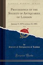 Proceedings of the Society of Antiquaries of London, Vol. 8