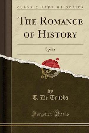 Bog, paperback The Romance of History af T. De Trueba
