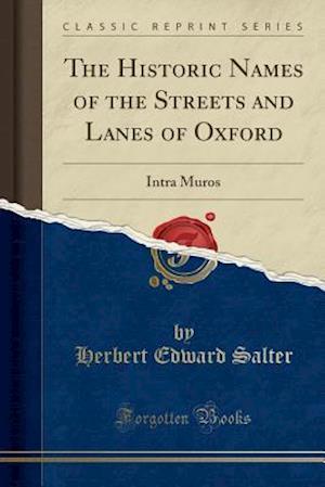 Bog, paperback The Historic Names of the Streets and Lanes of Oxford af Herbert Edward Salter
