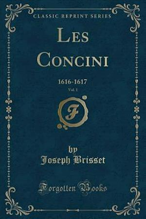 Bog, paperback Les Concini, Vol. 1 af Joseph Brisset