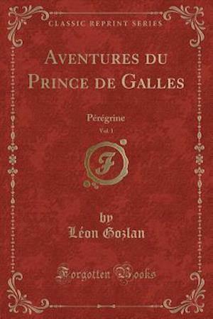 Bog, paperback Aventures Du Prince de Galles, Vol. 1 af Leon Gozlan