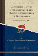 Classified List of Publications of the Carnegie Institution of Washington