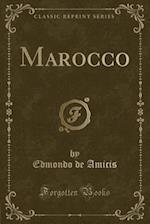 Marocco (Classic Reprint)
