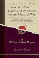 Speech of Wm. L. Dayton, of N. Jersey, on the Mexican War