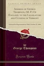 Address of George Thompson, (M. P.) of England, to the Legislature and Citizens of Vermont