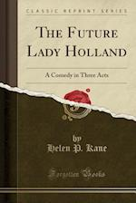 The Future Lady Holland