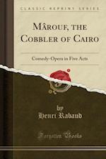 Marouf, the Cobbler of Cairo