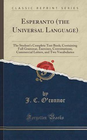Bog, hardback Esperanto (the Universal Language) af J. C. O'Connor