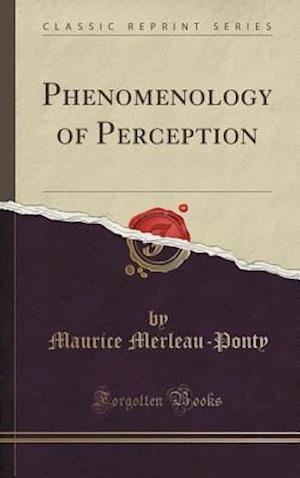 Bog, hardback Phenomenology of Perception (Classic Reprint) af Maurice Merleau-Ponty