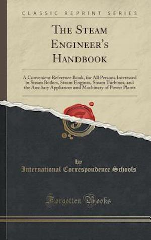 Bog, hardback The Steam Engineer's Handbook af International Correspondence Schools