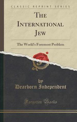 Bog, hardback The International Jew af Dearborn Independent