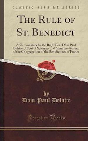 Bog, hardback The Rule of St. Benedict af Dom Paul Delatte