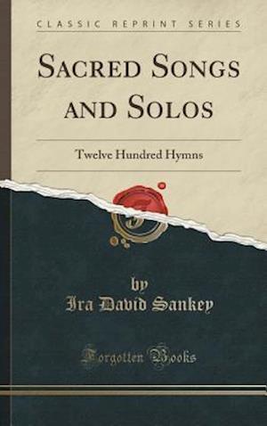 Bog, hardback Sacred Songs and Solos af Ira David Sankey