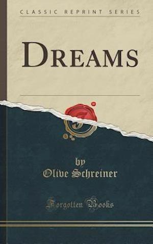 Bog, hardback Dreams (Classic Reprint) af Olive Schreiner