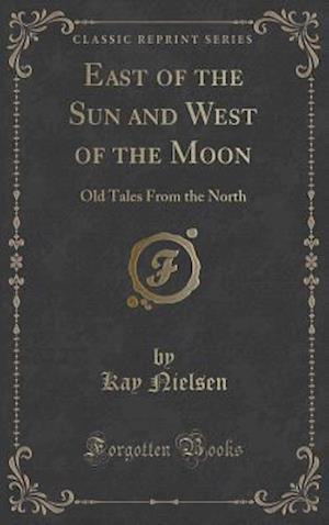 Bog, hardback East of the Sun and West of the Moon af Kay Nielsen