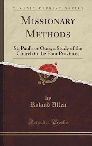 Bog, hardback Missionary Methods af Roland Allen