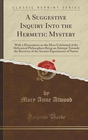 Bog, hardback A   Suggestive Inquiry Into the Hermetic Mystery af Mary Anne Atwood