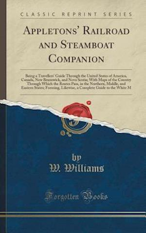 Bog, hardback Appletons' Railroad and Steamboat Companion af W. Williams