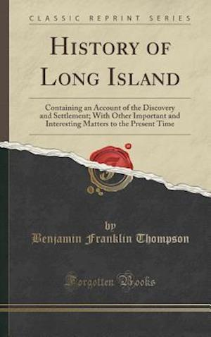 Bog, hardback History of Long Island af Benjamin Franklin Thompson