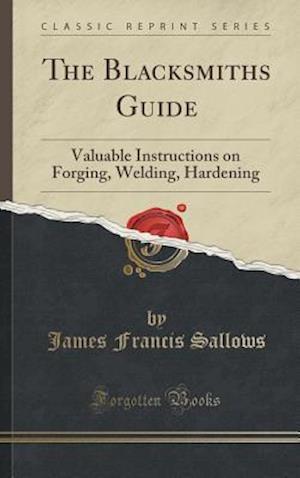 Bog, hardback The Blacksmiths Guide af James Francis Sallows