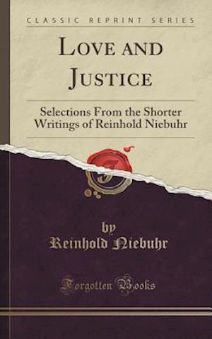 Bog, hardback Love and Justice af Reinhold Niebuhr