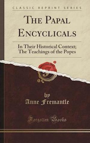 Bog, hardback The Papal Encyclicals af Anne Fremantle