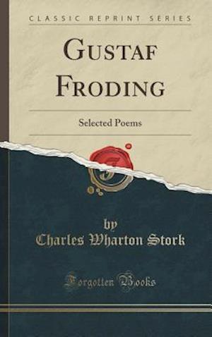 Bog, hardback Gustaf Froding af Charles Wharton Stork