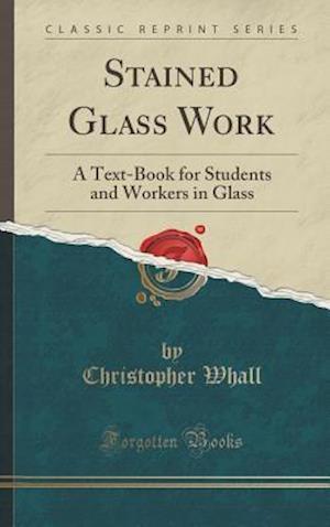 Bog, hardback Stained Glass Work af Christopher Whall