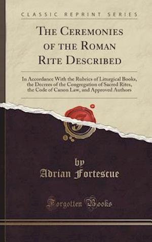 Bog, hardback The Ceremonies of the Roman Rite Described af Adrian Fortescue