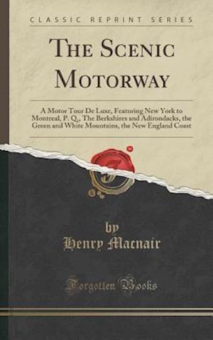 Bog, hardback The Scenic Motorway af Henry Macnair