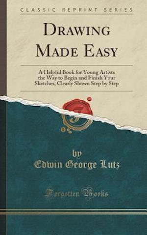 Bog, hardback Drawing Made Easy af Edwin George Lutz